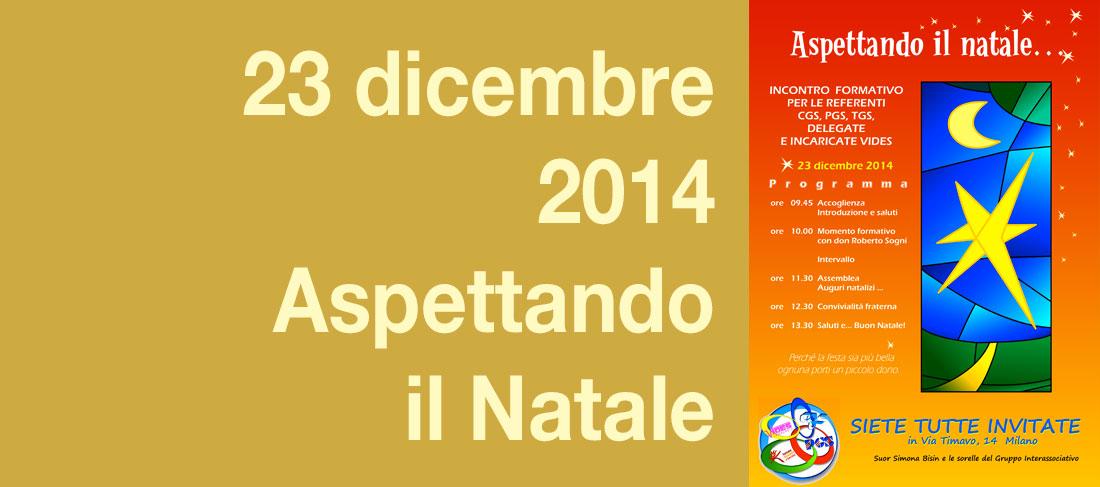 23 dicembre 2014: Aspettando il Natale