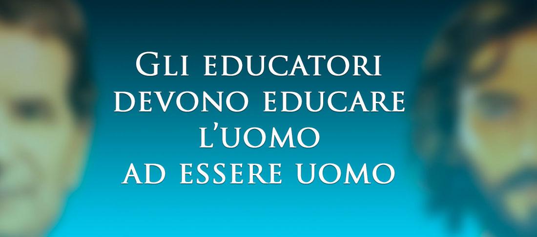 Gli educatori: costruttori dell'uomo