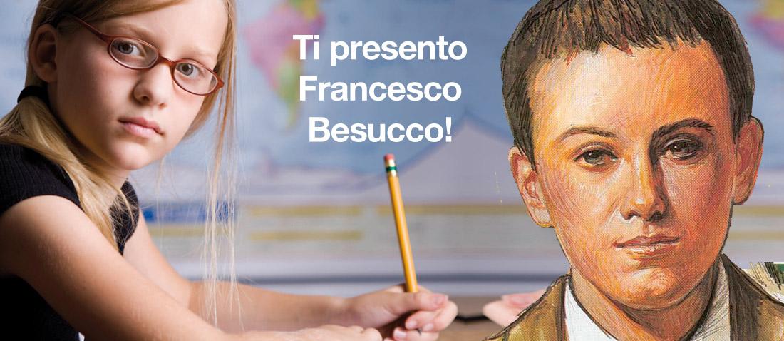Ti presento Francesco Besucco!