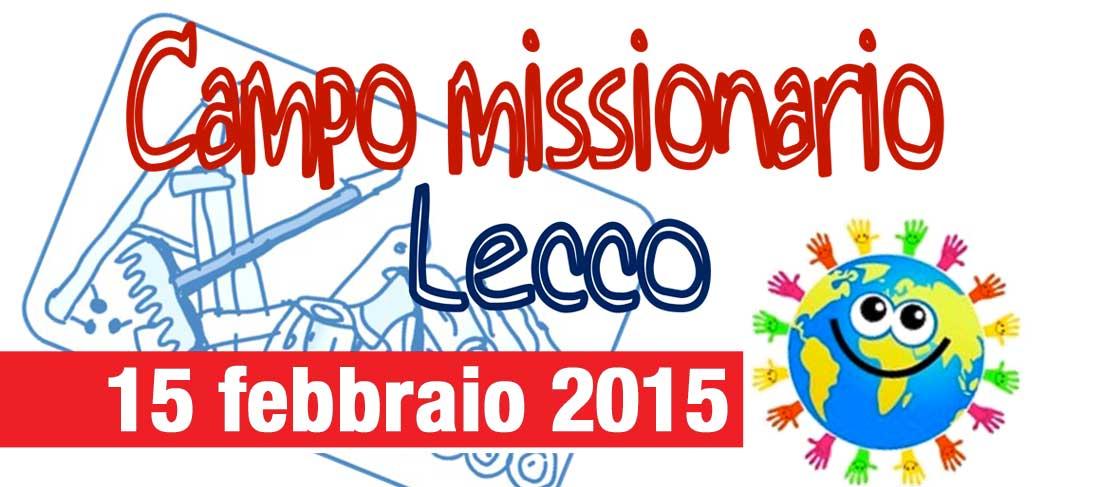 Campo missionario a Lecco: 15 febbraio 2015