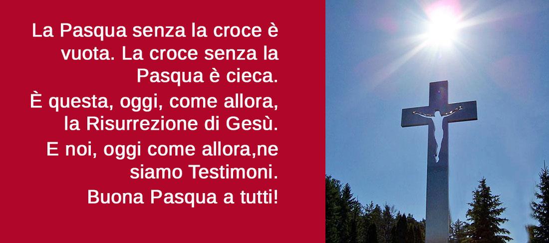 La Pasqua senza la croce è vuota. La croce senza la Pasqua è cieca.