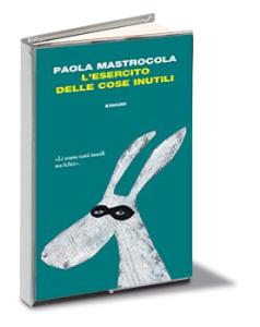 L'esercito delle cose inutili, Paola Mastrocola