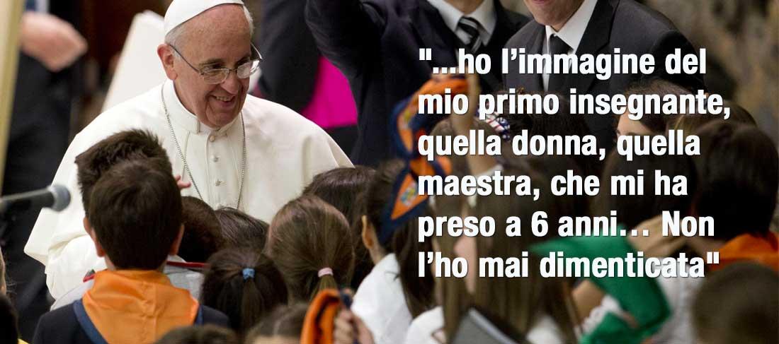 Papa Francesco: perché amo la scuola