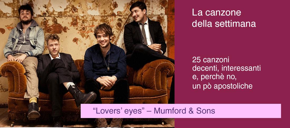"""Lovers' eyes"" – Mumford & Sons"