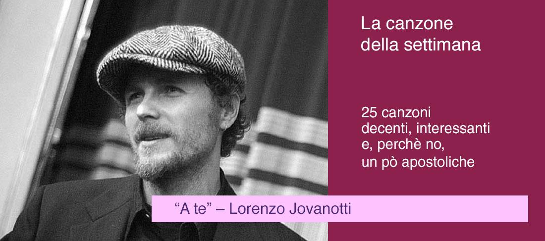 """""""A te"""" –Lorenzo Jovanotti"""