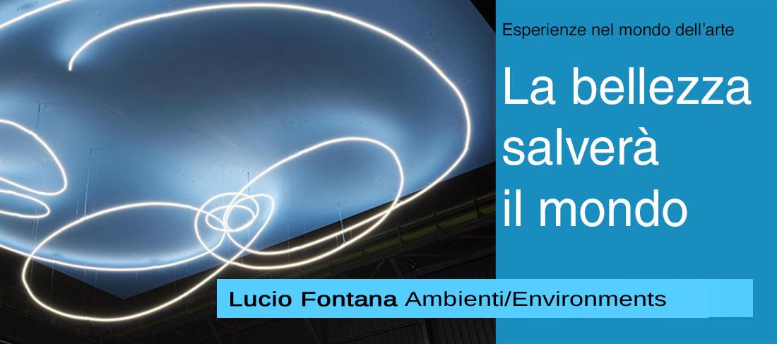 Lucio Fontana Ambienti/Environments