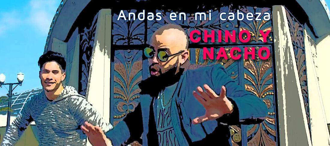 Andas en mi cabeza | Chino y Nacho