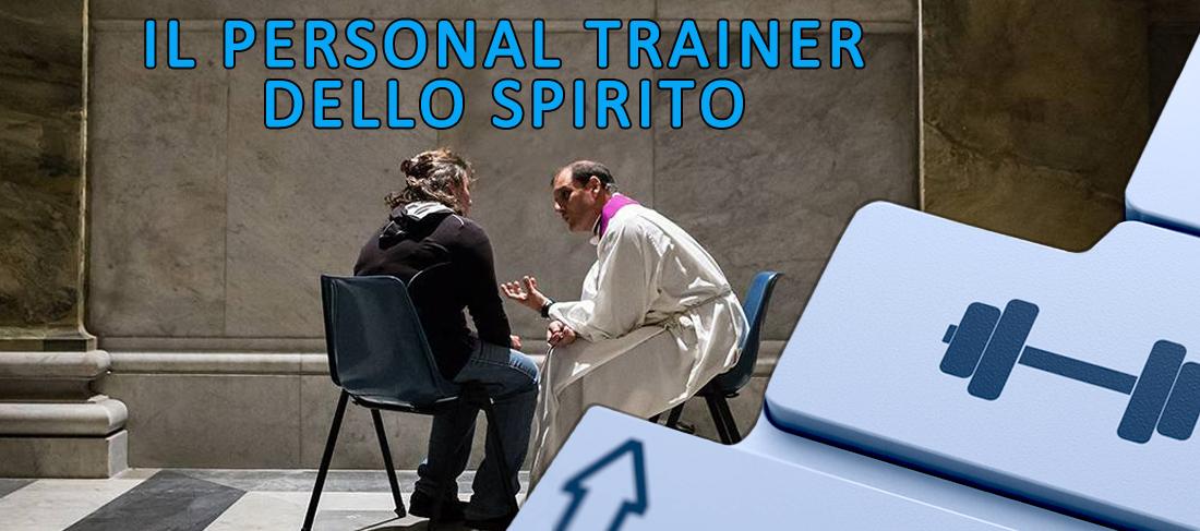 """Il """"personal trainer"""" dello spirito"""