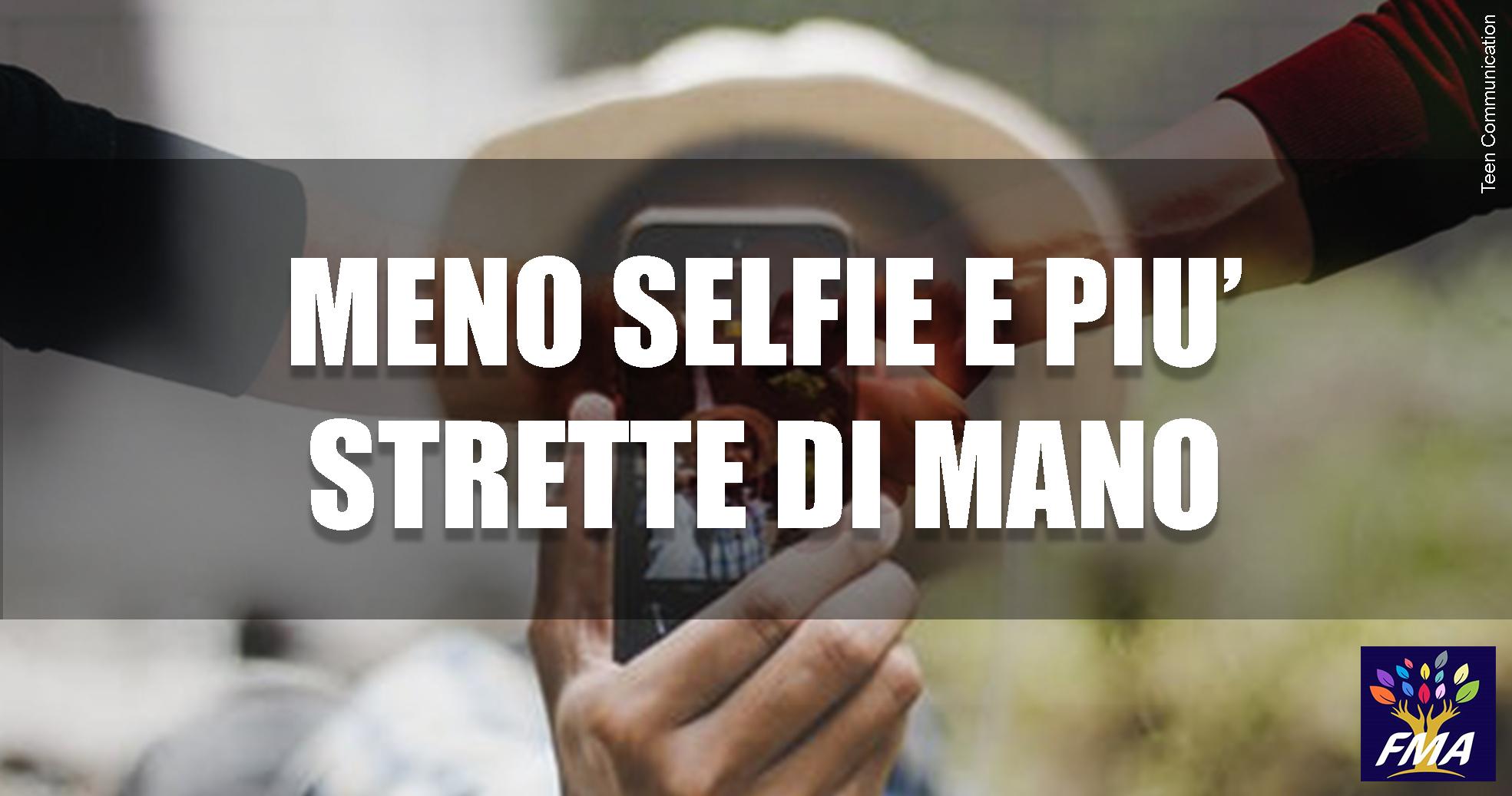 Meno selfie e più strette di mano