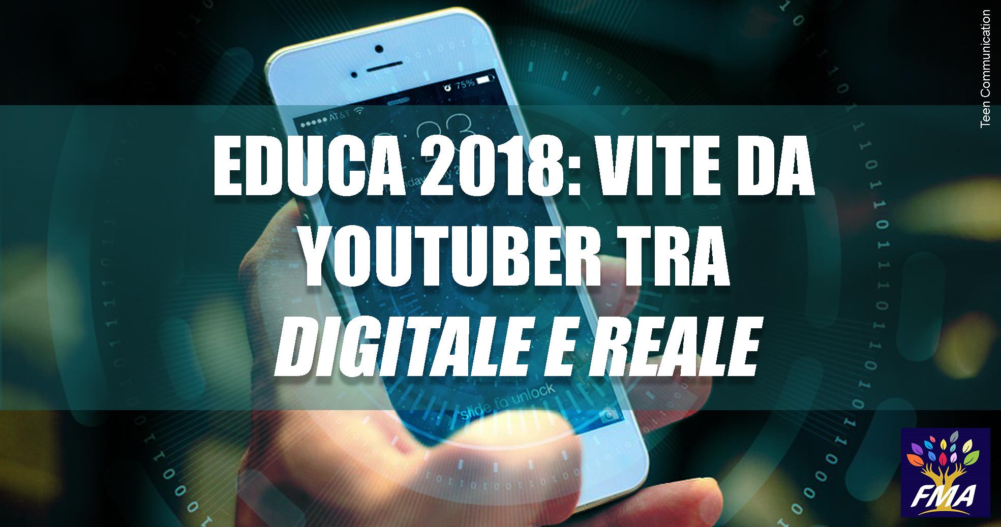 Educa 2018: vite da youtuber tra digitale e reale