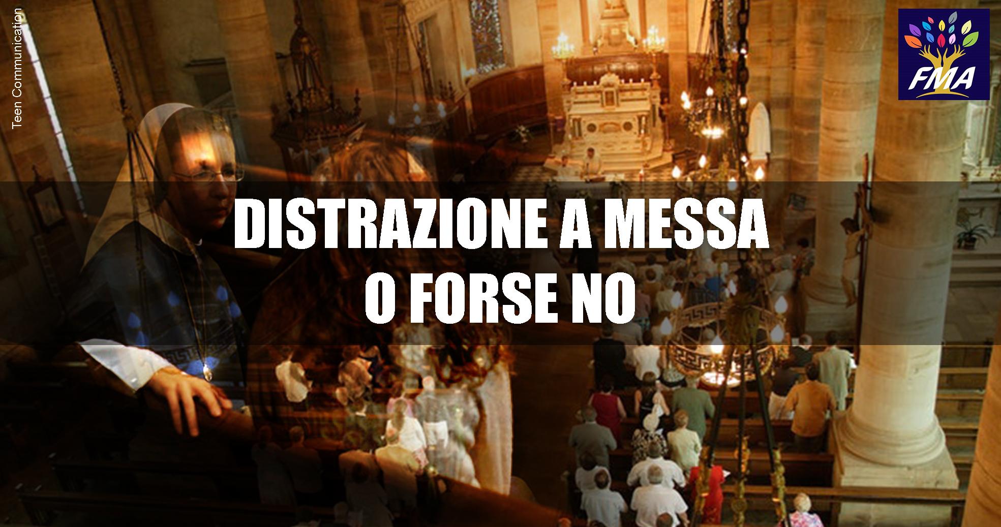 Distrazione a Messa o forse no