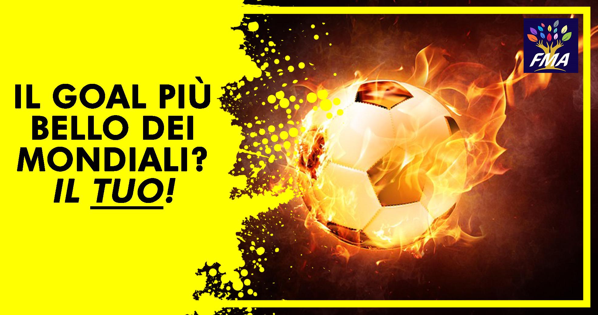 Il goal più bello dei mondiali? Il tuo!