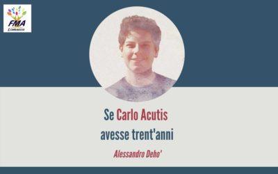Se Carlo Acutis avesse trent'anni